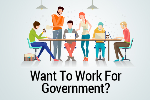 Do you want to work for the Government?