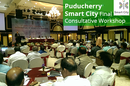 Puducherry Smart City Final Consultative Workshop