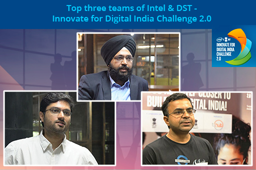 "Top three teams of Intel & DST – Innovate for Digital India Challenge 2.0 (""Challenge 2.0"")"
