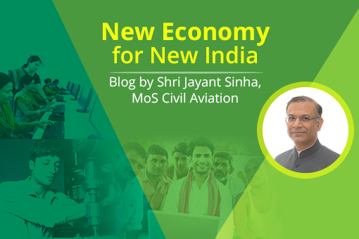 New economy for new India: Fundamental changes put in place for an open, transparent, competitive and innovation-driven economy