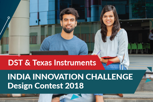 DST and Texas Instruments Inc. India Innovation Challenge Design Contest 2018