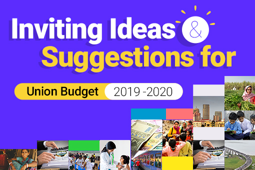 Inviting Ideas and Suggestions for Union Budget 2019-2020 | MyGov in