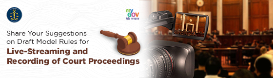 Share Your Suggestions on Draft Model Rules for Live-Streaming and Recording of Court Proceedings
