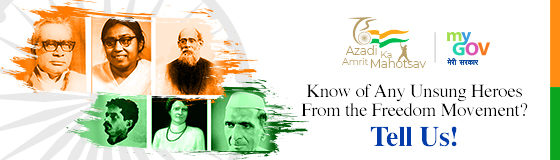 Know of Any Unsung Heroes of the Freedom Movement? Tell Us!