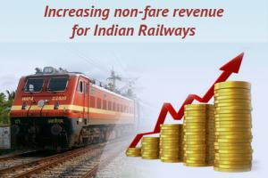 Increasing non-fare revenue for Indian Railways