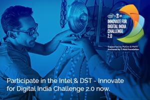 Participate in the Intel & DST- Innovate for Digital India Challenge 2.0 Now!