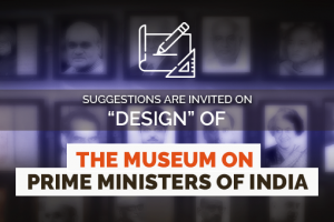 "Suggestions are Invited On ""Design"" of The Museum on Prime Ministers of India"
