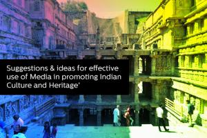 Give Suggestions & ideas for effective use of Media in promoting Indian Culture and Heritage