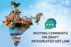 Stakeholder Consultation on draft Integrated Goods and Services Tax Law for Inter State Trade or Commerce